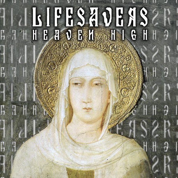 Lifesavers – Heaven High