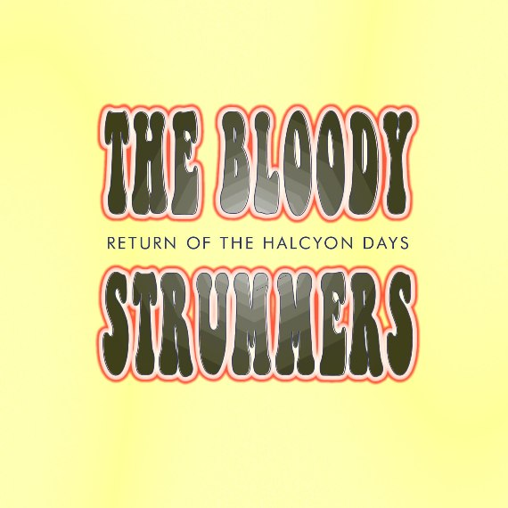 The Bloody Strummers – Return of the Halcyon Days