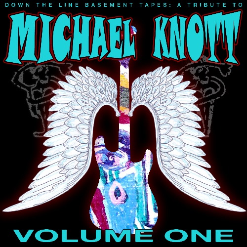 Down The Line Basement Tapes : A Tribute To Michael Knott Volume 1