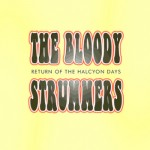 The Bloody Strummers - Return of the Halcyon Days